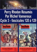 Michel Vannereux: Perry Rhodan R�sum�s-Cycle 3-120 � 129