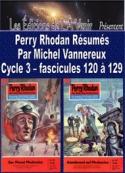 Michel Vannereux: Perry Rhodan Résumés-Cycle 3-120 à 129