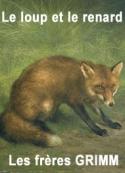frères grimm: Le loup et le renard