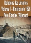 Charles L'allemant: Relations des Jésuites-Vol_1-1626