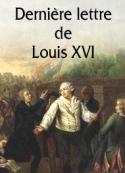 Louis xvi: Dernière lettre de Louis XVI