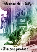 Honoré de Balzac: illusions perdues
