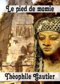 théophile gautier: Le pied de momie