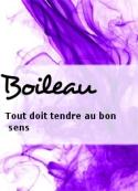 Boileau: Tout doit tendre au bon sens