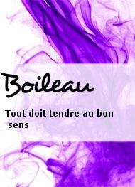 Boileau - Tout doit tendre au bon sens