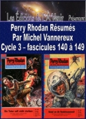 Michel Vannereux: Perry Rhodan R�sum�s-Cycle 3-140 � 149