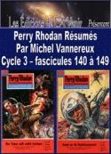 Michel Vannereux: Perry Rhodan Résumés-Cycle 3-140 à 149