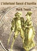 Mark Twain: L'infortuné fiancé d'Aurélia