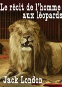 Jack London: Le récit de l'homme aux léopards