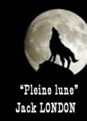 Jack London: Pleine lune
