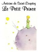 Antoine De saint exupéry: Le petit prince