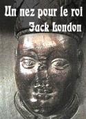 Jack London: Un nez pour le roi