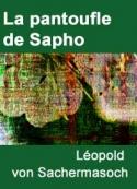 Léopold von Sachermasoch: La pantoufle de Sapho