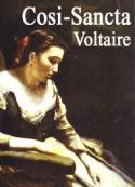 Voltaire: Cosi-Sancta, un petit mal pour un grand bien