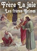 frères grimm: Frère La joie