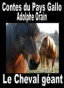 Adolphe Orain: Contes du Pays Gallo-Le Cheval géant