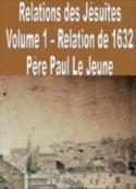 Paul Le jeune: Relations des Jésuites-Vol_1-1632