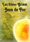 frères grimm: Jean de Fer
