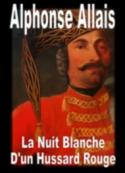 Alphonse Allais: La Nuit blanche d'un hussard rouge