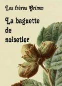 frères grimm: La baguette de noisetier