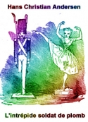 Hans Christian Andersen: L'intrépide soldat de plomb (version2)