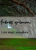 frères grimm: Les sept souabes