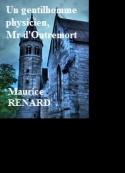Maurice Renard: Un gentihomme physicien, Mr d'Outremort