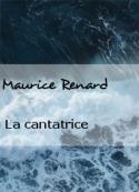 Maurice Renard: La cantatrice