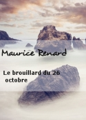 Maurice Renard: Le brouillard du 26 octobre