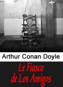 Arthur Conan Doyle: Le Fiasco de Los Amigos