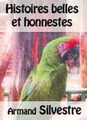Armand Silvestre: Histoires belles et honnestes