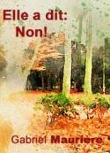 Gabriel Maurière: Elle a dit Non