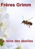 frères grimm: la reine des abeilles
