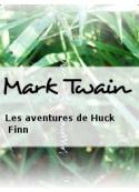 Mark Twain: Les aventures de Huck Finn
