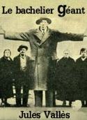 Jules Vallès: Le bachelier géant