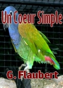 Gustave Flaubert : un coeur simple