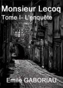 Emile Gaboriau: Monsieur Lecoq-Tome I- L'enquête