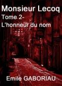 Emile Gaboriau: Monsieur Lecoq-Tome II-L'honneur du nom