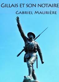 Gabriel Maurière - Gillais et son notaire