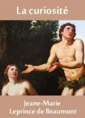 Jeanne-Marie Leprince de Beaumont: La curiosité