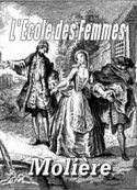 Molière: L' Ecole des Femmes