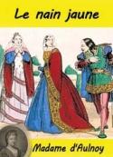 Comtesse d'Aulnoy: Le nain jaune