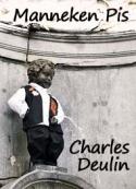 Charles Deulin: Manneken Pis
