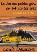 Louis Delattre: Le jeu des petites gens en 64 contes sots. Contes 11 à 20