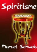 Marcel Schwob: Spiritisme