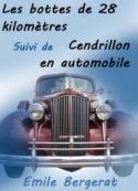Emile Bergerat: Les bottes de 28 Km suivi de Cendrillon en automobile