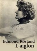 Edmond Rostand: L'aiglon