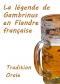 Anonyme: La légnede de Gambrinus en Flandre Française