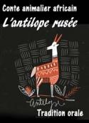 Anonyme: Conte africain-L'antilope rusée