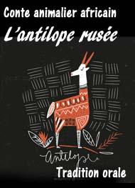 Anonyme - Conte africain-L'antilope rusée